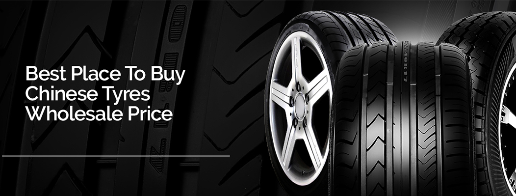 Chinese Wholesale Tyres