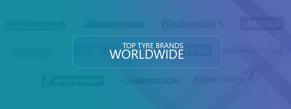 Top Tyre Brand Worldwide
