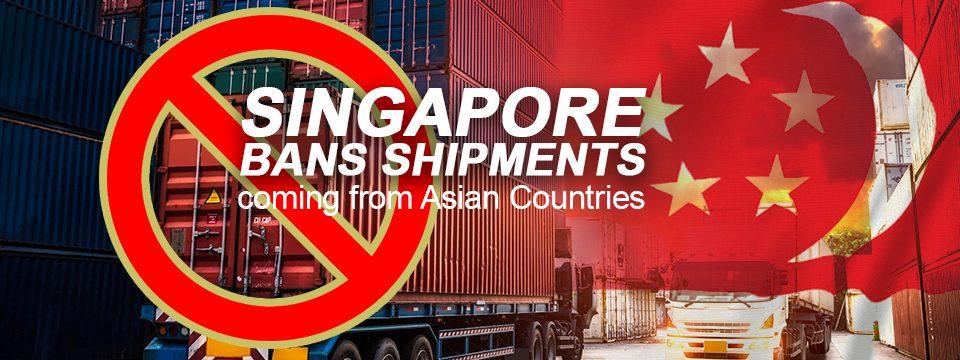 Singapore Bans Shipments