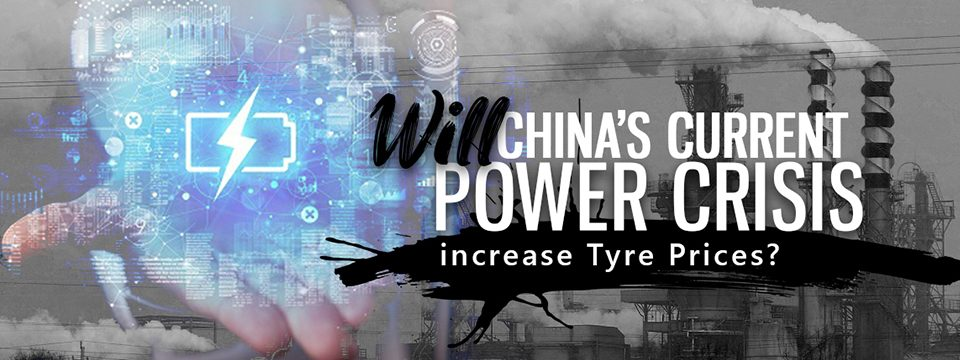 Will China's Current Power Crisis Increase Tyre Prices?